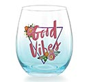 GOOD VIBES STEMLESS WINE GLASS