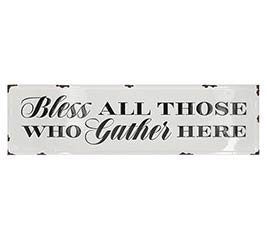 BLESS ALL THOSE WHO GATHER HERE SIGN