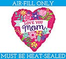 "9""LOVE YOU MOM BALLOON FILL WITH AIR"