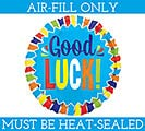"9"" GOOD LUCK MUST FILL WITH AIR ONLY"