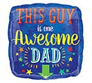 "17""DAD THIS GUY IS ONE AWESOME DAD"