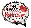 "18"" HELLO HANDSOME"