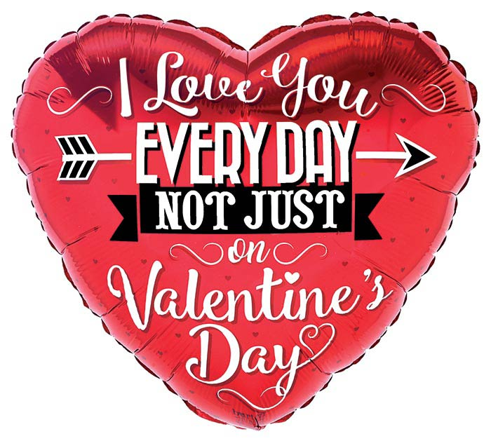 """17""""VAL I LOVE YOU EVERYDAY NOT JUST ON"""