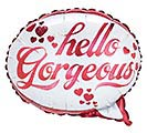 "18"" HELLO GORGEOUS WORD BUBBLE SHAPE"