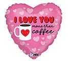 "18"" I LOVE YOU MORE THAN COFFEE BALLOON"