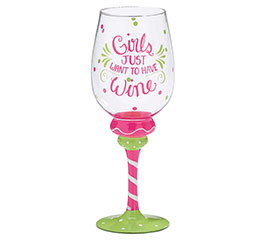 GIRLS JUST WANT TO HAVE WINE GLASS