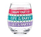 LET'S PARTY MESSAGES STEMLESS WINE GLASS