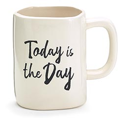 TODAY IS THE DAY CERAMIC MUG