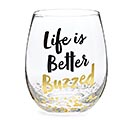 LIFE IS BETTER BUZZED STEMLESS WINE GLAS