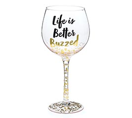 LIFE IS BETTER BUZZED WINE GLASS