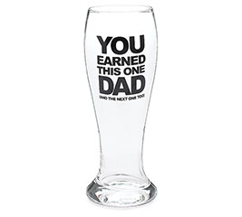 YOU EARNED THIS ONE DAD PILSNER GLASS