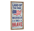 LAND OF THE FREE/BRAVE WALL HANGING