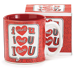 I WANT/NEED/LOVE YOU VALENTINE MUG
