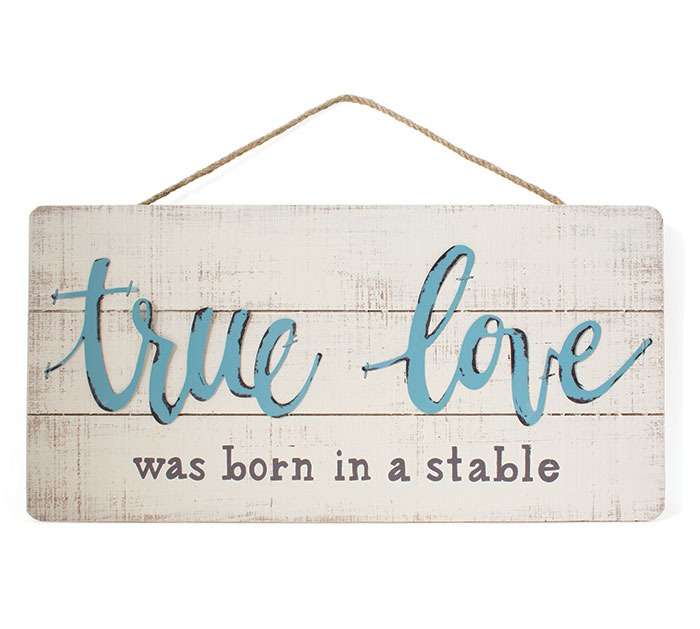 TRUE LOVE WAS BORN IN A STABLE WALL HANG