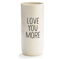LOVE YOU MORE CERAMIC VASE