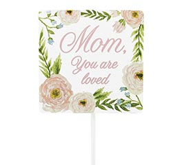 MOM YOU ARE LOVED PICK WITH FLOWERS