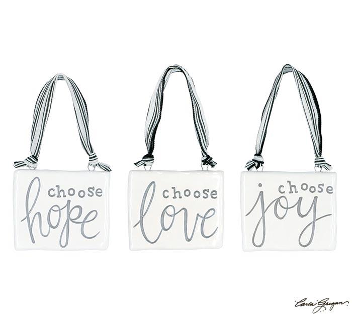 CHOOSE LOVE CHOOSE JOY CHOOSE HOPE ORN