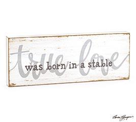TRUE LOVE WAS BORN IN A STABLE DECOR